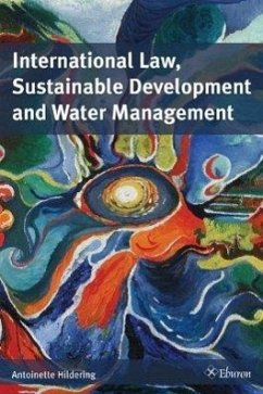 International Law, Sustainable Development and Water Management - Hildering, Antoinette