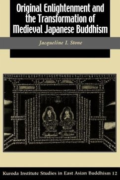 Original Enlightenment and the Transformation of Medieval Japanese Buddhism - Stone, Jacqueline I.
