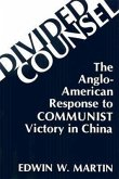 Divided Counsel: The Anglo-American Response to Communist Victory in China