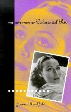 Invention Of Dolores Del Rio - Hershfield, Joanne