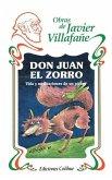 Don Juan El Zorro: Vida y Meditaciones De UN Picaro