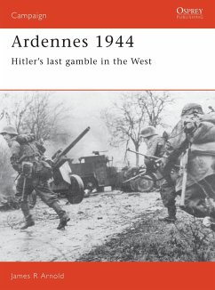 Ardennes 1944: Hitler's Last Gamble in the West - Arnold, James