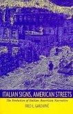 Italian Signs, American Streets: The Evolution of Italian American Narrative
