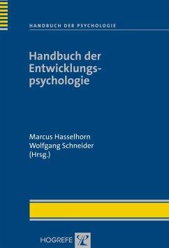 Handbuch der Entwicklungspsychologie - Hasselhorn, Marcus / Schneider, Wolfgang (Hgg.)