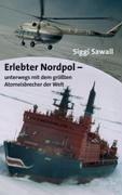 Erlebter Nordpol - Sawall, Siggi