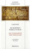 Laktanz - Die Todesarten der Verfolger / De Mortibus Persecutorum