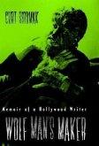 Wolf Man's Maker: Memoir of a Hollywood Writer