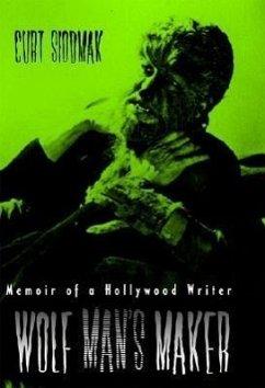 Wolf Man's Maker - Siodmak, Curt