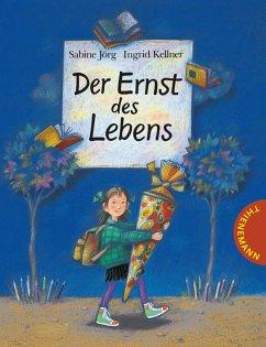Der Ernst des Lebens - Jörg, Sabine; Kellner, Ingrid