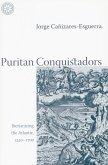 Puritan Conquistadors: Iberianizing the Atlantic, 1550-1700