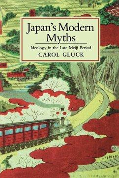 Japan's Modern Myths - Gluck, Carol