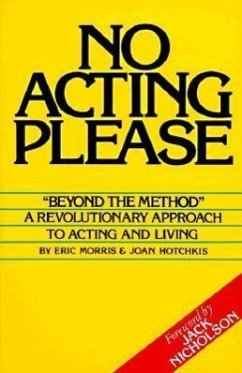 No Acting Please: A Revolutionary Approach to A...
