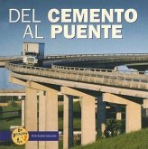 del Cemento al Puente = From Cement to Bridge