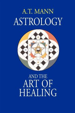 Astrology and the Art of Healing - Mann, A. T.