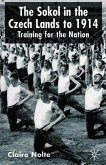 The Sokol in the Czech Lands to 1914: Training for the Nation