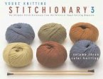 The Vogue(r) Knitting Stitchionary(tm) Volume Three: Color Knitting: The Ultimate Stitch Dictionary from the Editors of Vogue(r) Knitting Magazine