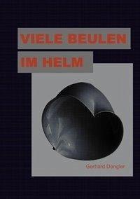 Viele Beulen im Helm - Dengler, Gerhard