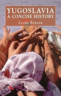 Yugoslavia: A Concise History - Benson, L.