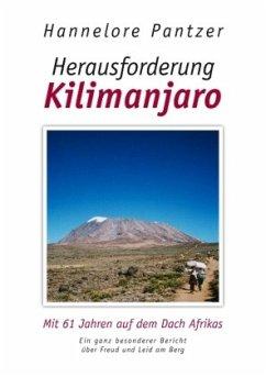 Herausforderung Kilimanjaro - Pantzer, Hannelore