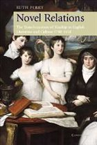 Novel Relations: The Transformation of Kinship in English Literature and Culture, 1748-1818