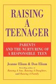 Raising a Teenager: Parents and the Nurturing of a Responsible Teen