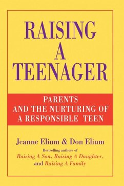 Raising a Teenager: Parents and the Nurturing of a Responsible Teen - Elium, Jeanne; Elium, Don
