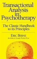 Transactional Analysis in Psychotherapy - Berne, Eric