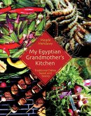 My Egyptian Grandmotheras Kitchen: Traditional Dishes Sweet and Savory