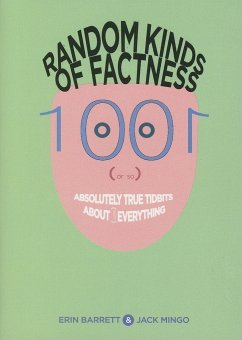 Random Kinds of Factness: 1001 (or So) Absolutely True Tidbits about (Mostly) Everything - Barrett, Erin; Mingo, Jack