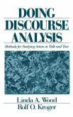 Doing Discourse Analysis: Methods for Studying Action in Talk and Text