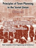 Principles of Town Planning in the Soviet Union: Volume I