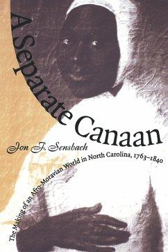 A Separate Canaan - Sensbach, Jon F.