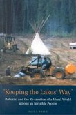 Keeping the Lakes' Way: Reburial and Re-Creation of a Moral World Among an Invisible People