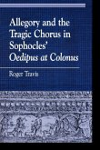 Allegory and the Tragic Chorus in Sophocles' Oedipus at Colonus