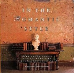 In the Romantic Style: Creating Intimacy, Fantasy and Charm in the Contemporary Home - Cerwinske, Laura; Chase, Linda