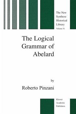The Logical Grammar of Abelard - Pinzani, R.