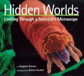 Hidden Worlds: Looking Through a Scientist's Microscope