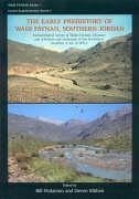 The Early Prehistory of Wadi Faynan, Southern Jordan: Archaeological Survey of Wadis Faynan, Ghuwayr and al-Bustan and Evaluation of the Pre-Pottery N - Finlayson, Bill; Mithen, Steven