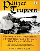 Panzertruppen: The Complete Guide to the Creation & Combat Employment of Germany's Tank Force 1943-1945/Formations Organizations Tact