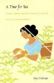 A Time for Tea: Women, Labor, and Post/Colonial Politics on an Indian Plantation