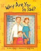 Why Are You So Sad: A Child's Book about Parental Depression