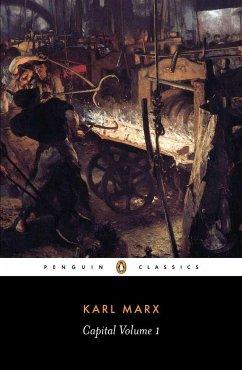 Capital: Volume 1: A Critique of Political Economy - Marx, Karl