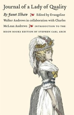 Journal of a Lady of Quality: Being the Narrative of a Journey from Scotland to the West Indies, North Carolina, and Portugal, in the Years 1774 to - Schaw, Janet