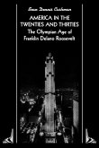 America in the Twenties and Thirties: The Olympian Age of Franklin Delano Roosevelt