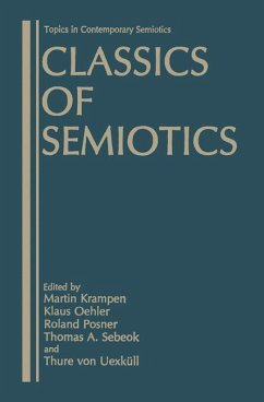 Classics of Semiotics - Krampen, Martin / Oehler, Klaus / Posner, Roland / Sebeok, Thomas A. / von Uexküll, Thure (Hgg.)