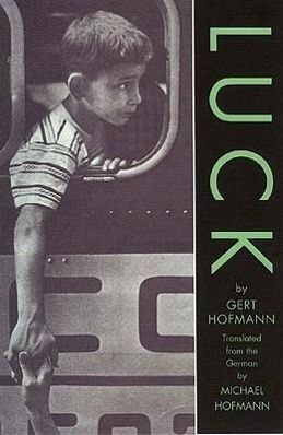 words in the novel luck by gert hofmann A beautiful, bittersweet, and very funny novel about growing up, luck is perhaps gert hofmann's finest book, and is translated into english by the author's son, the wonderful translator.