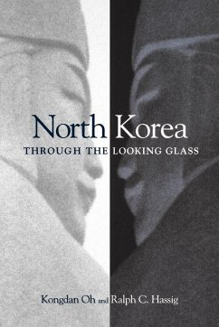 North Korea Through the Looking Glass - Oh, Kongdan; Hassig, Ralph C.