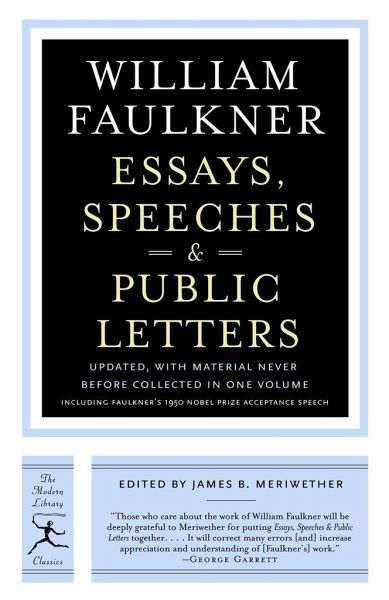 essays speeches and public letters faulkner William faulkner's speech at the nobel banquet at the city hall in stockholm,   summary of james lenman's immortality: a letterjanuary 20,.