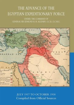 The Advance of the Egyptian Expeditionary Force 1917-1918 Compiled from Official Sources - Hmso; Hmso Books