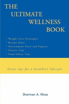 The Ultimate Wellness Book: Great Tips for a Healthier Lifestyle